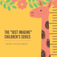 "The ""Just Imagine"" Children's Series from Mary M. Cushnie-Mansour"
